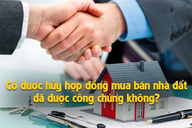 huy-hop-dong-cong-chung-mua-ban-nha-dat