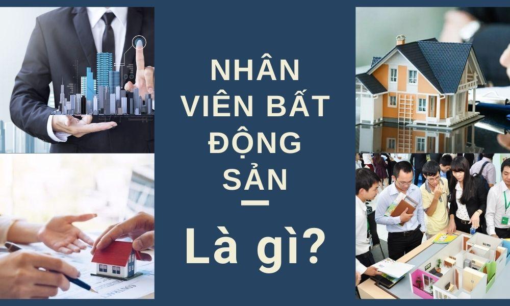 nhan-vien-bat-dong-san-la-gi