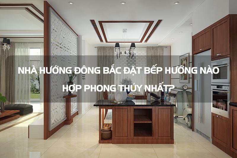 nha-huong-dong-bac-dat-bep-huong-nao