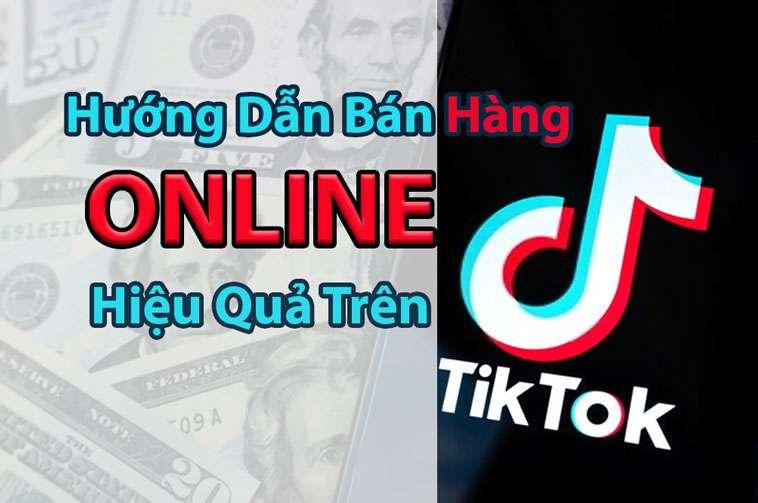 Huong-dan-ban-hang-online-hieu-qua-tren-TikTok