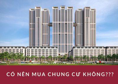 Có nên mua căn hộ chung cư hay không? Ưu nhược điểm chi tiết