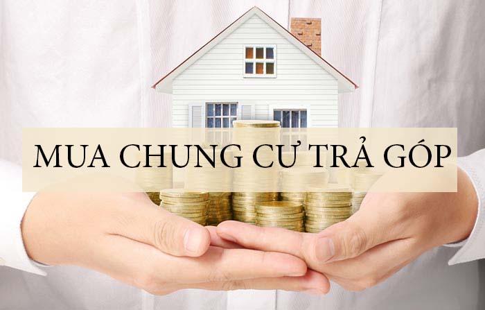 Kinh nghiệm mua chung cư trả góp