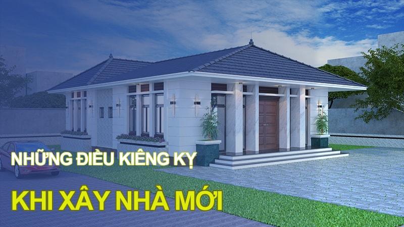 Những điều kiêng kỵ khi xây nhà bạn cần tránh khi xây dựng nhà mới