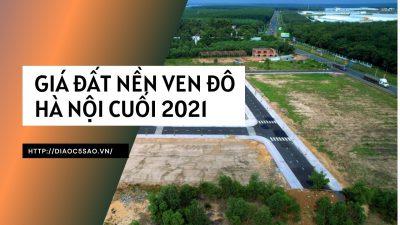 Cập nhật giá đất nền ven đô Hà Nội cuối 2021