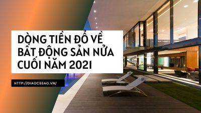 Xu hướng dòng tiền đổ về bất động sản 6 tháng cuối năm 2021