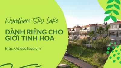 Wyndham Sky Lake Resort & Villas – khu nghỉ dưỡng dành riêng cho giới tinh hoa