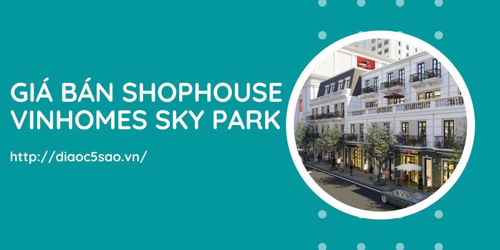 gia-ban-shophouse-vinhomes-sky-park-bac-giang