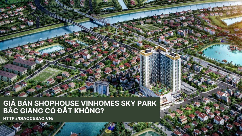 gia-ban-shophouse-vinhomes-sky-park-co-dat-khong